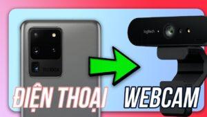 Hướng dẫn dùng điện thoại Android làm webcam cho máy tính