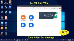 Tải và cài Zoom trên máy tính mới nhất 2020 | Download & Install Zoom Client for Meetings