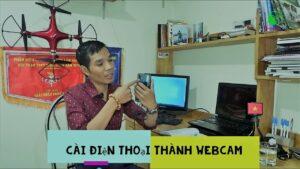 Hướng dẫn Kết nối Điện Thoại Thành Webcam Máy Tính để học trực truyến – Chi tiết