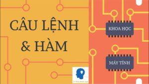CÁC CÂU LỆNH & HÀM – KHOA HỌC MÁY TÍNH tập 12  Tri thức nhân loại