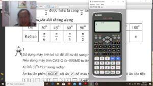 Dùng máy tính casio fx580VNX chuyển đổi đơn vị góc giữa độ và radian