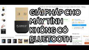 USB Bluetooth Orico BTA-403 – Giải pháp cho máy tính không có Bluetooth