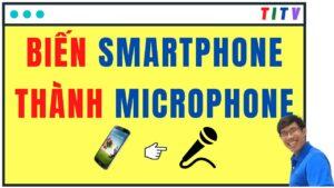 Dùng điện thoại làm microphone   Biến smartphone thành microphone cho máy tính