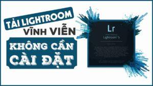 Tải lightroom trên máy tính   Tải lightroom miễn phí   Tải lightroom cc 2019   Tải adobe lightroom