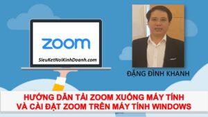 Hướng dẫn tải Zoom xuống máy tính và cài đặt Zoom trên máy tính Windows – LH mua Zoom: 0919198610