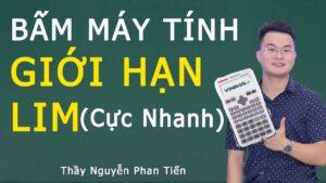 Bấm Máy Tính Giới hạn (Lim) Cực Nhanh  – Toán 11| Thầy Nguyễn Phan Tiến