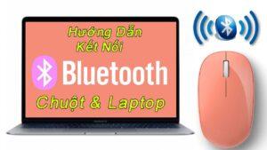Hướng dẫn bật chuột Bluetooth lên laptop và máy tính