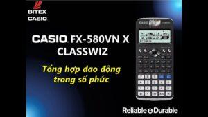 Tổng hợp dao động trong số phức trên máy tính CASIO fx-580VN X ClassWiz