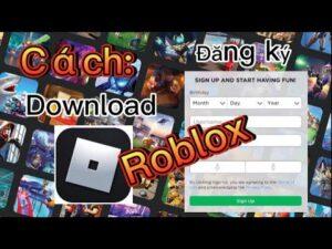 Hướng dẫn tải Roblox và tạo tài khoản Roblox trên máy tính-HoangRM