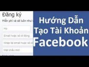 Hướng Dẫn Cách Tạo Tài Khoản Facebook Trên Máy Tính