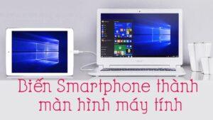 Biến smartphone thành màn hình phụ cho máy tính