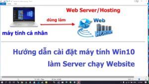 Cài đặt máy tính cá nhân làm Server chạy Website