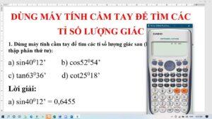 Cách bấm máy tính casio tính tỉ số lượng giác Sin – Cos – Tan – Cot