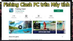 Fishing Clash PC – Cách tải và chơi trên Máy tính Windows nhẹ, mượt