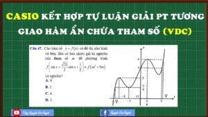 Casio kết hợp tự luận giải phương trình hàm hợp chứa tham số|Thầy Nguyễn Văn Huỳnh