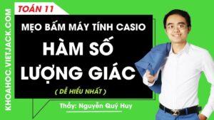 Mẹo bấm máy tính Casio – Hàm số lượng giác – Lớp 11 – Thầy Nguyễn Quý Huy (DỄ HIỂU NHẤT)