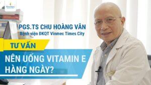 Uống vitamin E mỗi ngày có tốt không?