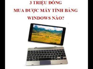 Máy tính bảng windows 10 Nuvision TM890 giá 3 triệu đồng.