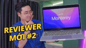 REVIEWER MỚI #2: LÀM NHẠC & REVIEW NHANH macOS 12 MONTEREY MỚI NHẤT !!!