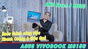 Đánh Giá Laptop ASUS Vivobook 15 M515 Mẫu Mới Nhất 2021