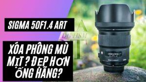 ỐNG KÍNH CHÂN DUNG CHỤP LÀ ĐẸP ❓ SIGMA 50MMF1.4 ART ✅ Máy ảnh cũ Hà Nội
