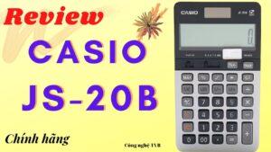 Review máy tính để bàn Casio JS-20B chính hãng, bảo hành 7 năm