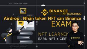 Hướng dẫn nhận token NFT sàn Binance từ sự kiện NFTeaching (100% ăn)