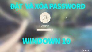 Hướng dẫn cách tạo và xóa mật khẩu cho máy tính Windown