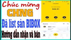 Chúc mừng CHNG lên sàn BIBOX/ Hướng dẫn nhận và bán token CHNG