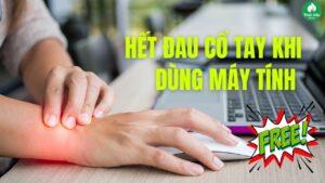 Mẹo xử lý khi cổ tay đau mỏi do dùng máy tính