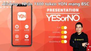 Hướng dẫn nhận 1800 token YON mạng BSC
