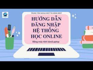Hướng dẫn học Online 2021 – Trên máy tính bàn/Laptop