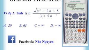 Tính giới hạn bằng máy tính Casio 570 Vn Plus Nguyễn Thiên Chi Nha