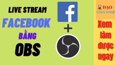 Photo of Live Stream Facebook Bằng Máy Tính Với  Phần mềm OBS – Xem Làm Được Ngay.